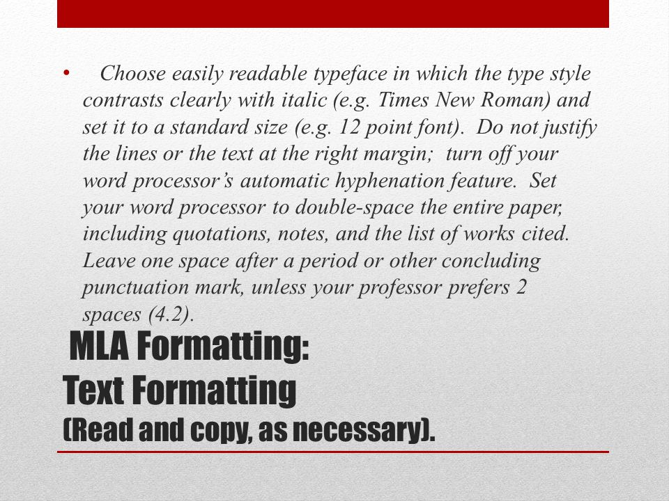 MLA Formatting: Text Formatting (Read and copy, as necessary).