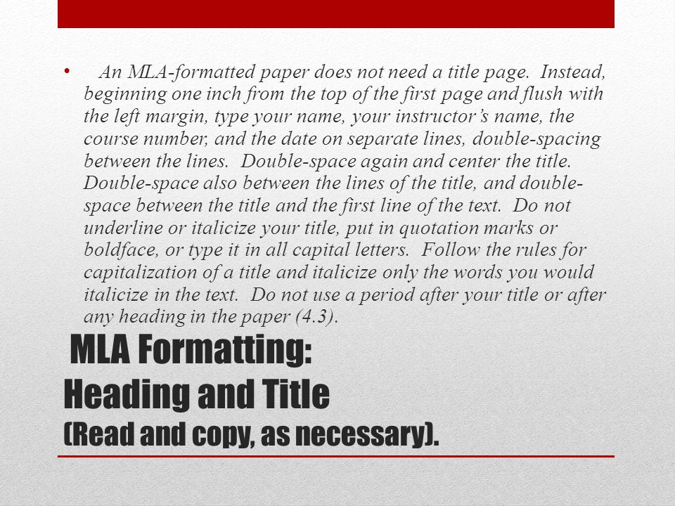MLA Formatting: Heading and Title (Read and copy, as necessary).