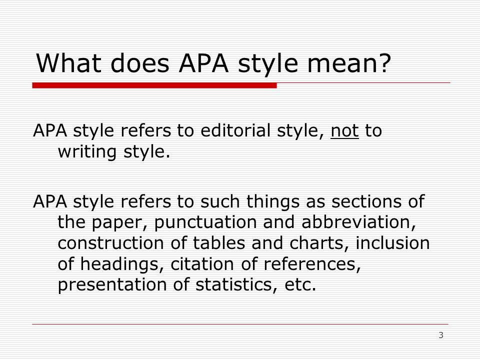 3 What does APA style mean. APA style refers to editorial style, not to writing style.