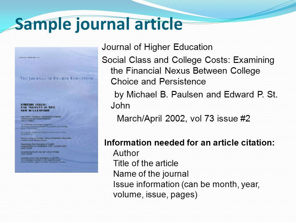 Sample journal article Journal of Higher Education Social Class and College Costs: Examining the Financial Nexus Between College Choice and Persistence by Michael B.
