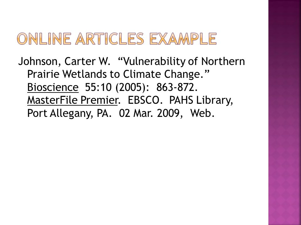 "Johnson, Carter W. ""Vulnerability of Northern Prairie Wetlands to Climate Change."" Bioscience 55:10 (2005): 863-872. MasterFile Premier. EBSCO. PAHS L"