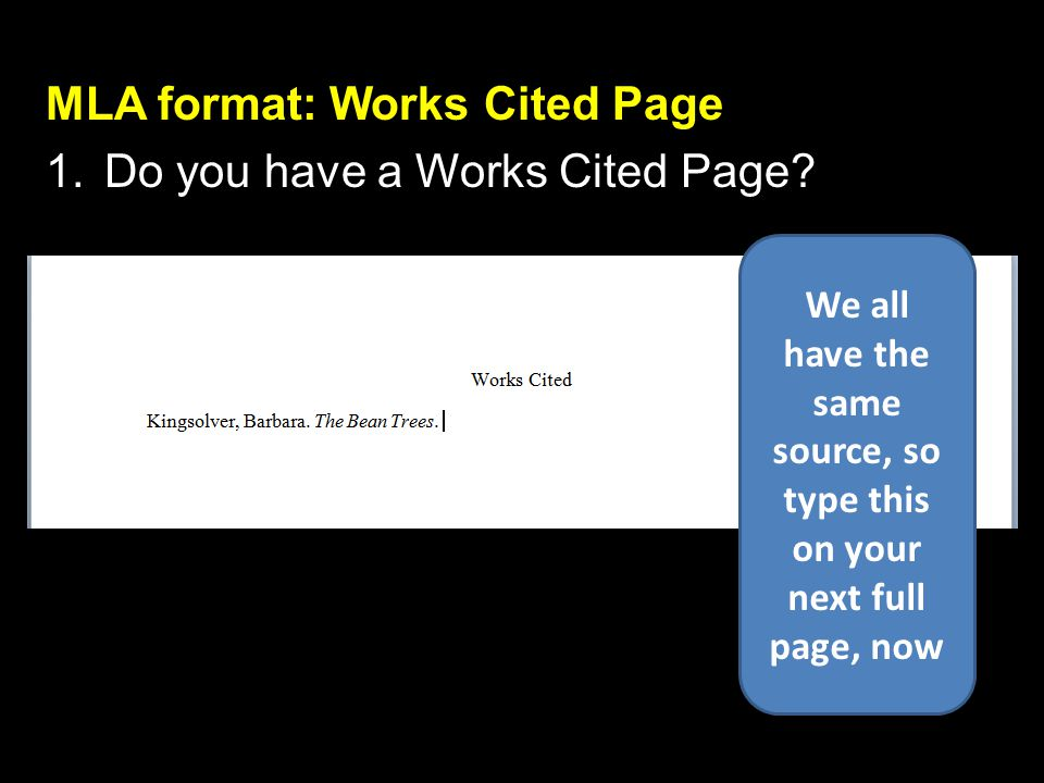 MLA format: Works Cited Page 1.Do you have a Works Cited Page.