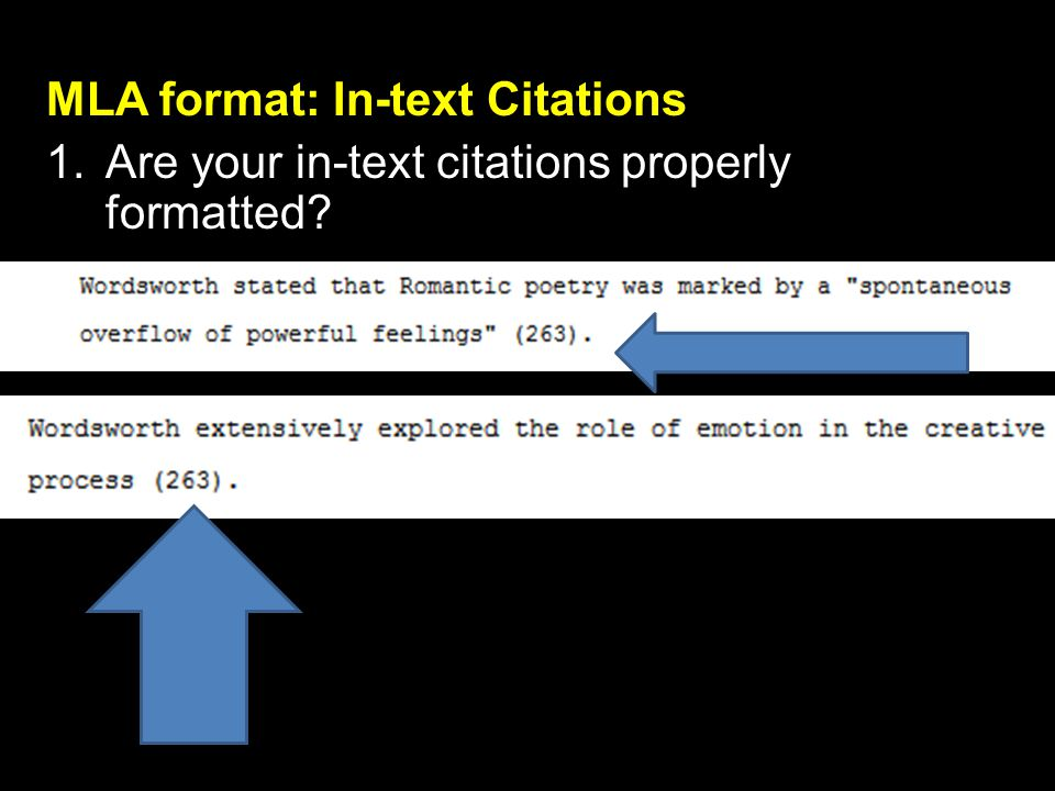 MLA format: In-text Citations 1.Are your in-text citations properly formatted