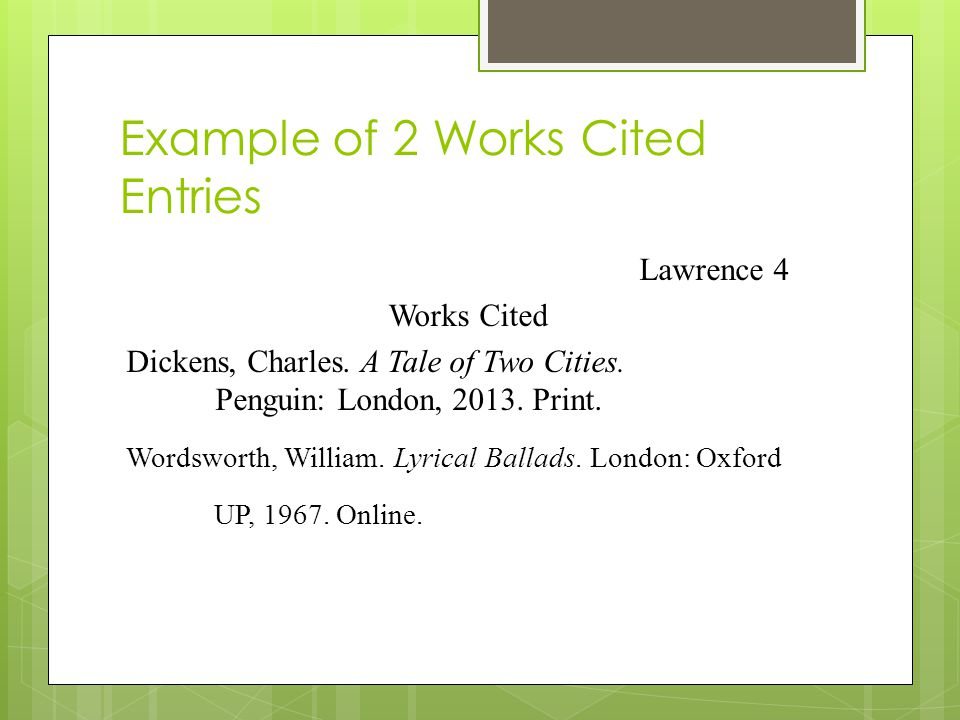 Example of 2 Works Cited Entries Lawrence 4 Works Cited Dickens, Charles.