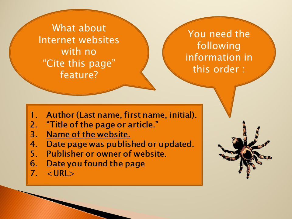 You need the following information in this order : What about Internet websites with no Cite this page feature.