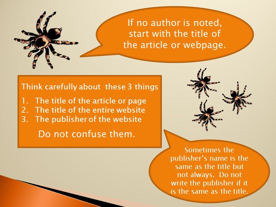 If no author is noted, start with the title of the article or webpage.