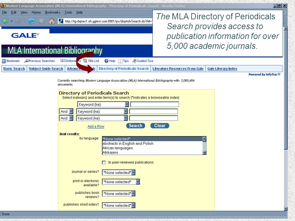 The MLA Directory of Periodicals Search provides access to publication information for over 5,000 academic journals.