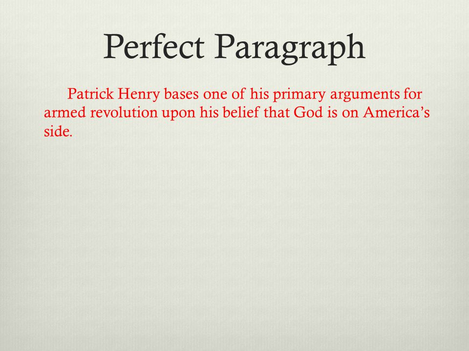Patrick Henry bases one of his primary arguments for armed revolution upon his belief that God is on America's side.