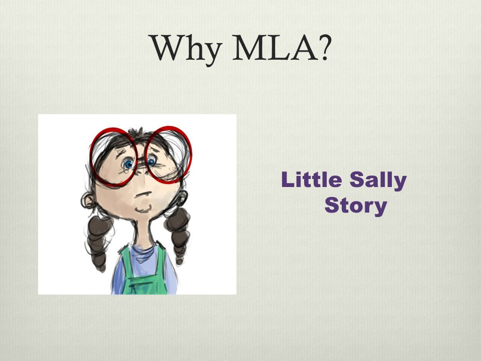 Why MLA? Little Sally Story