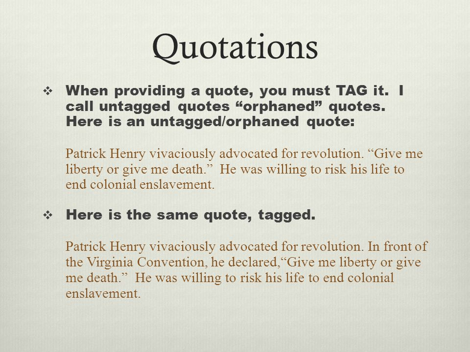 3 Ways To Tag Give me liberty or give me death, Patrick Henry proclaimed to the Virginia Convention.
