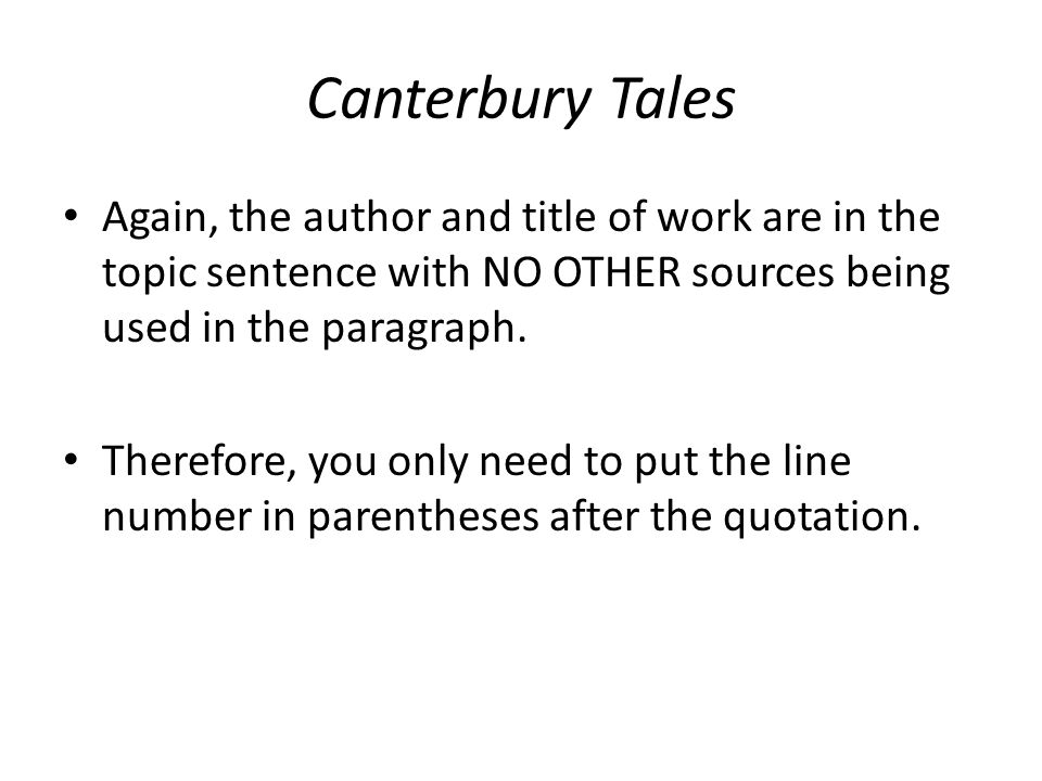 Canterbury Tales Again, the author and title of work are in the topic sentence with NO OTHER sources being used in the paragraph. Therefore, you only