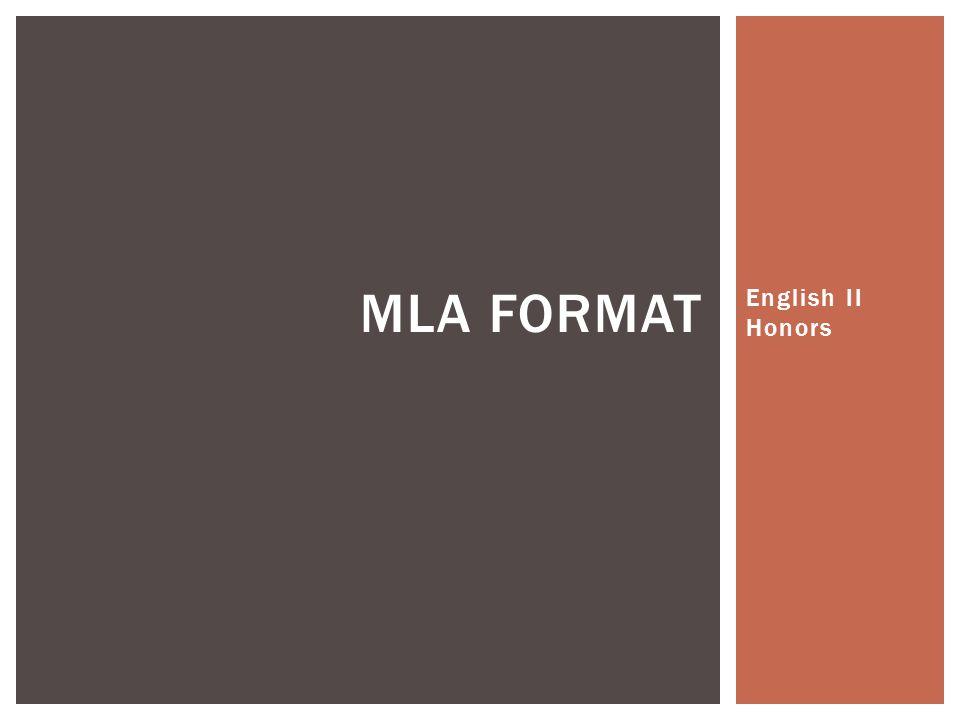 English II Honors MLA FORMAT