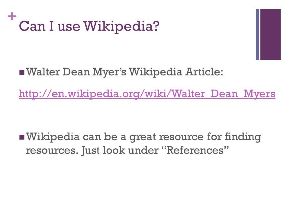 + Can I use Wikipedia.