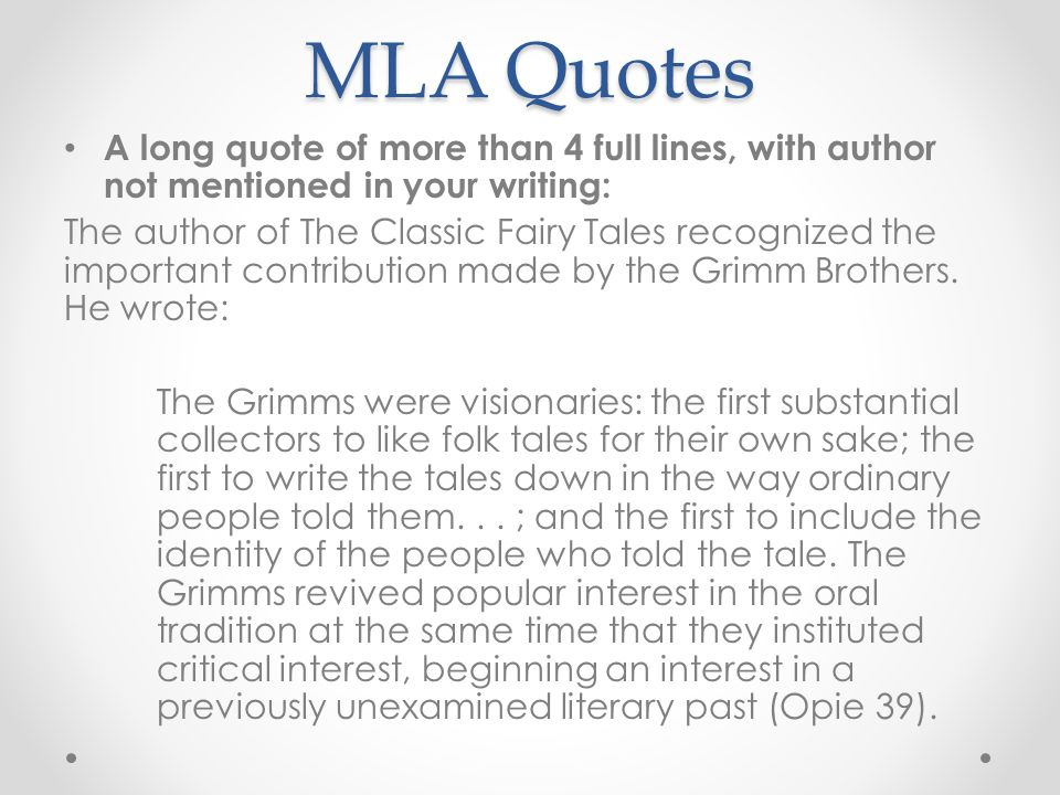 MLA Quotes A long quote of more than 4 full lines, with author not mentioned in your writing: The author of The Classic Fairy Tales recognized the imp