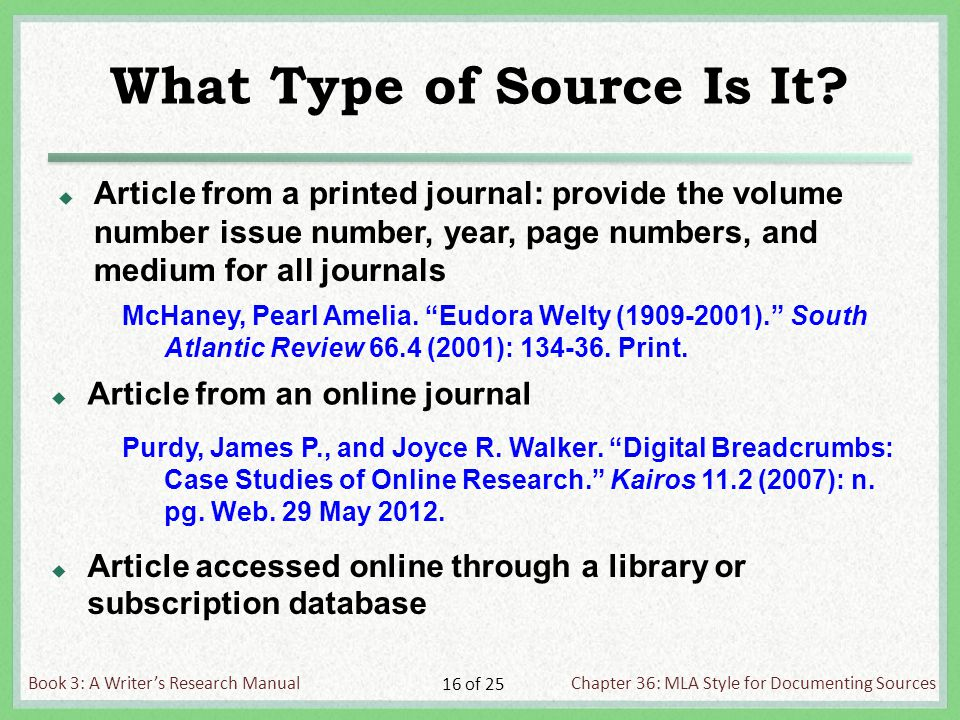 Book 3: A Writer's Research ManualChapter 36: MLA Style for Documenting Sources 16 of 25 What Type of Source Is It.