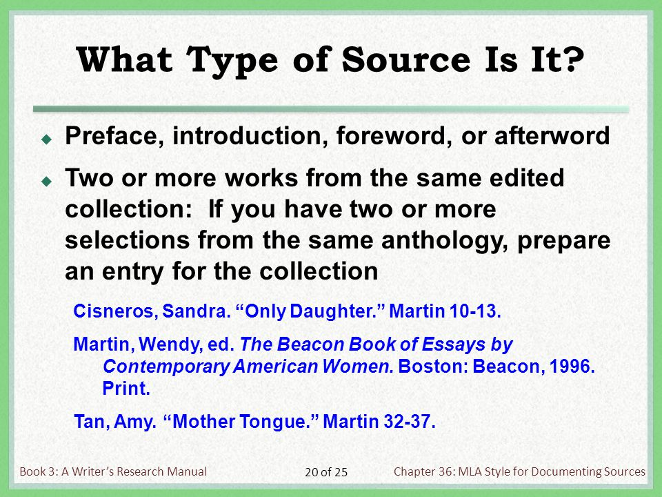Book 3: A Writer's Research ManualChapter 36: MLA Style for Documenting Sources 20 of 25 What Type of Source Is It.