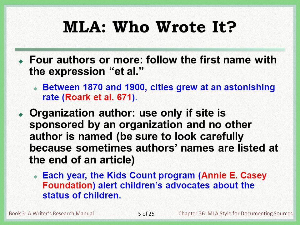 Book 3: A Writer's Research ManualChapter 36: MLA Style for Documenting Sources 5 of 25 MLA: Who Wrote It.