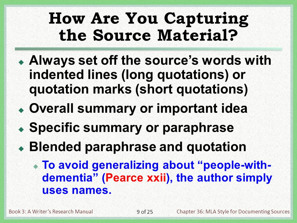 Book 3: A Writer's Research ManualChapter 36: MLA Style for Documenting Sources 9 of 25 How Are You Capturing the Source Material.