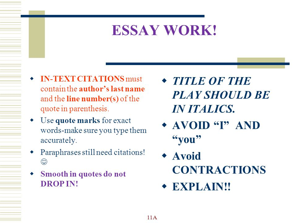 ESSAY WORK!  IN-TEXT CITATIONS must contain the author's last name and the line number(s) of the quote in parenthesis.  Use quote marks for exact wo