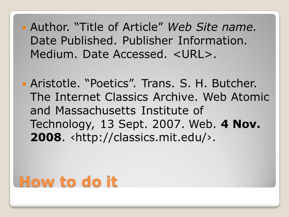 How to do it Author. Title of Article Web Site name.