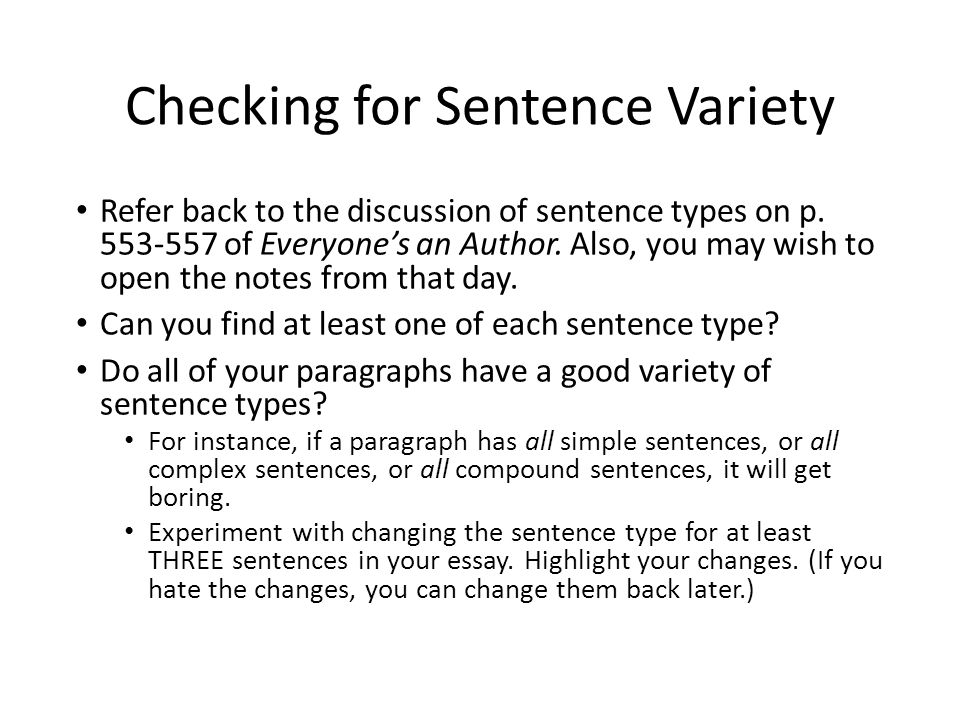 Checking for Sentence Variety Refer back to the discussion of sentence types on p.
