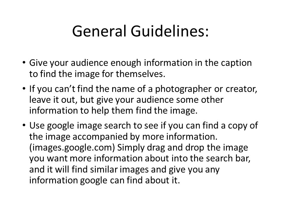 General Guidelines: Give your audience enough information in the caption to find the image for themselves.