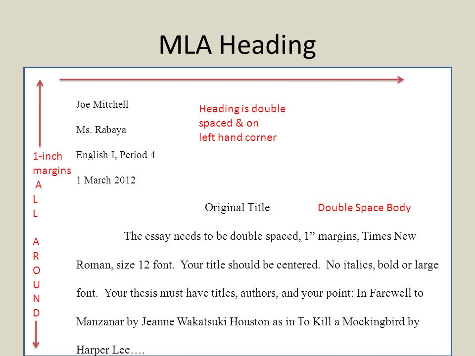 MLA Format Only the first page should include the whole heading and title.