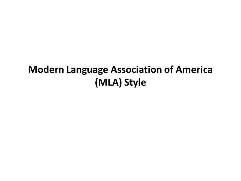 MLA Style (I) Modern Language Association of America (MLA) v.s.