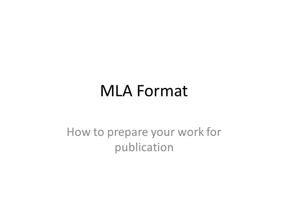 MLA Format How to prepare your work for publication