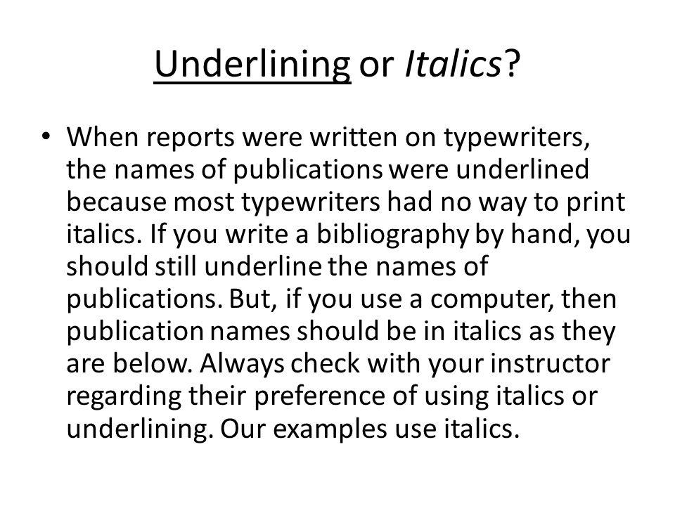 Underlining or Italics.