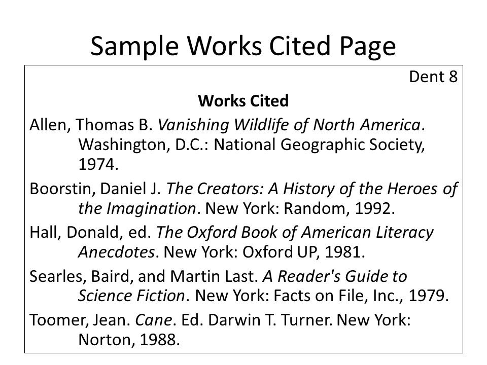 Sample Works Cited Page Dent 8 Works Cited Allen, Thomas B.