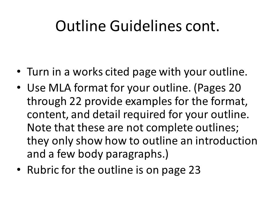 Outline Guidelines cont. Turn in a works cited page with your outline.