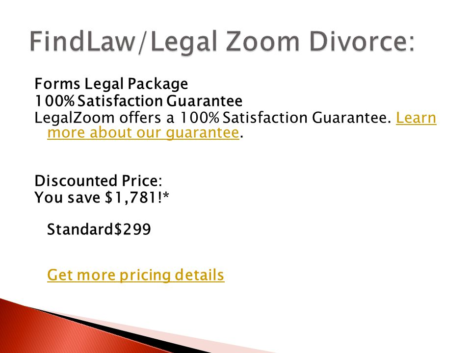 Forms Legal Package 100% Satisfaction Guarantee LegalZoom offers a 100% Satisfaction Guarantee.