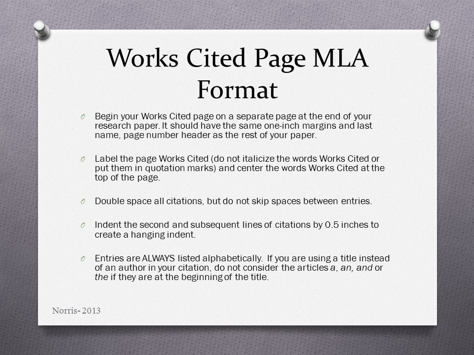 Works Cited Page MLA Format O Begin your Works Cited page on a separate page at the end of your research paper.