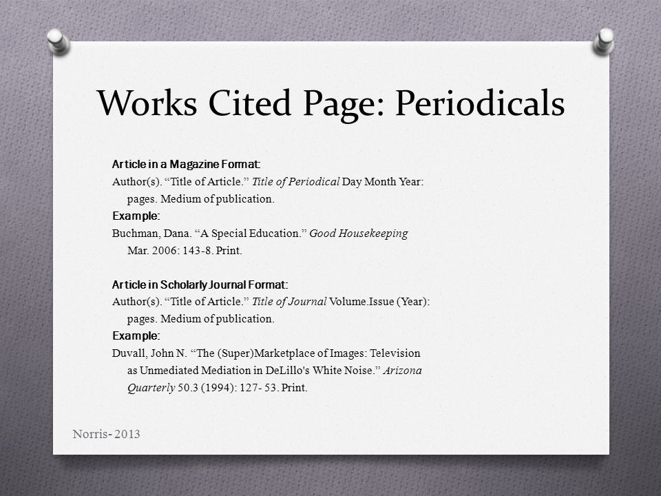 Works Cited Page: Periodicals Article in a Magazine Format: Author(s).