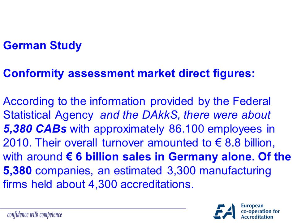 German Study Conformity assessment market direct figures: According to the information provided by the Federal Statistical Agency and the DAkkS, there