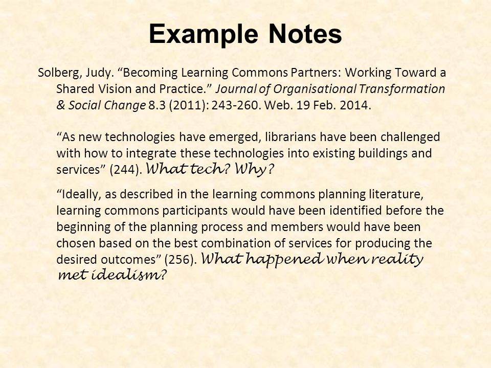 """Example Notes Solberg, Judy. """"Becoming Learning Commons Partners: Working Toward a Shared Vision and Practice."""" Journal of Organisational Transformati"""