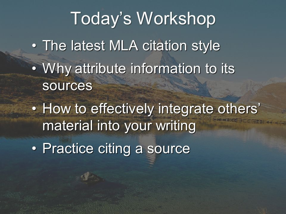 Introduce the author and the source Demonstrate their & your credibility Use verbs that show how you are using the borrowed ideas or words in relation to your own thesis.