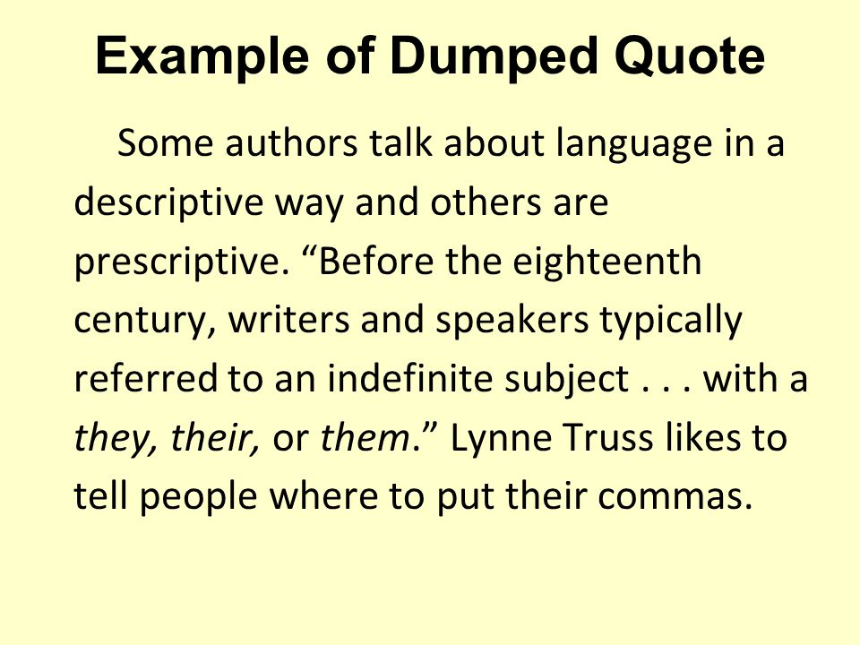 Example of Dumped Quote Some authors talk about language in a descriptive way and others are prescriptive.