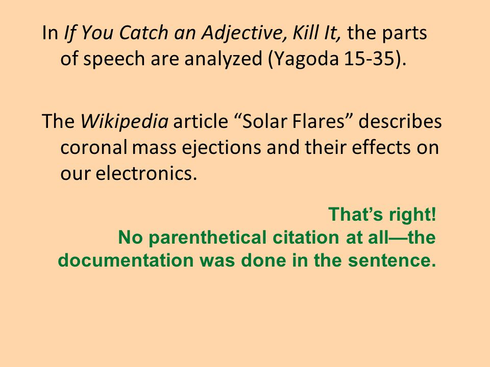 """In If You Catch an Adjective, Kill It, the parts of speech are analyzed (Yagoda 15-35). The Wikipedia article """"Solar Flares"""" describes coronal mass ej"""