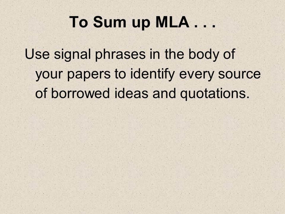 To Sum up MLA...