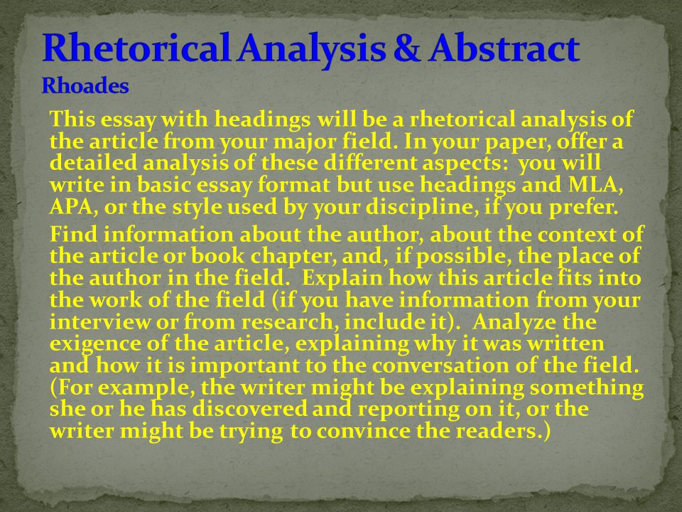 This essay with headings will be a rhetorical analysis of the article from your major field. In your paper, offer a detailed analysis of these differe