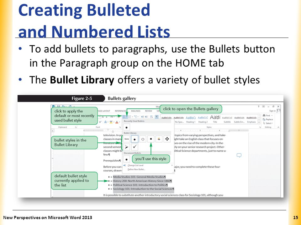 XP Creating Bulleted and Numbered Lists To add bullets to paragraphs, use the Bullets button in the Paragraph group on the HOME tab The Bullet Library