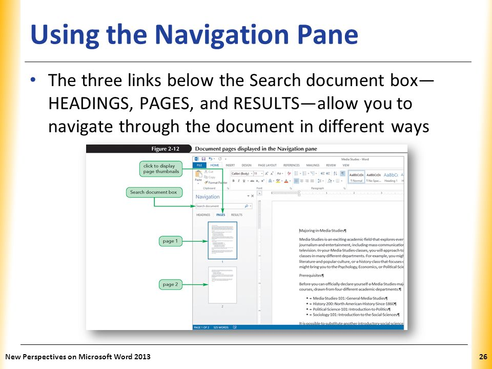 XP Using the Navigation Pane The three links below the Search document box— HEADINGS, PAGES, and RESULTS—allow you to navigate through the document in