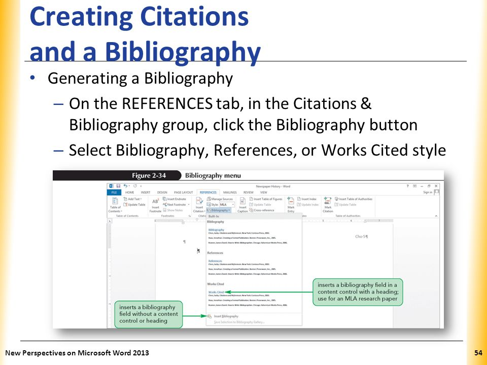 XP Creating Citations and a Bibliography Generating a Bibliography – On the REFERENCES tab, in the Citations & Bibliography group, click the Bibliogra