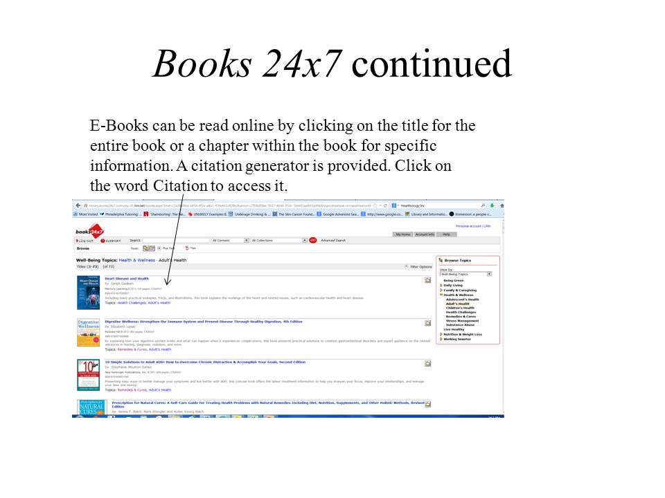 Books 24x7 continued E-Books can be read online by clicking on the title for the entire book or a chapter within the book for specific information. A