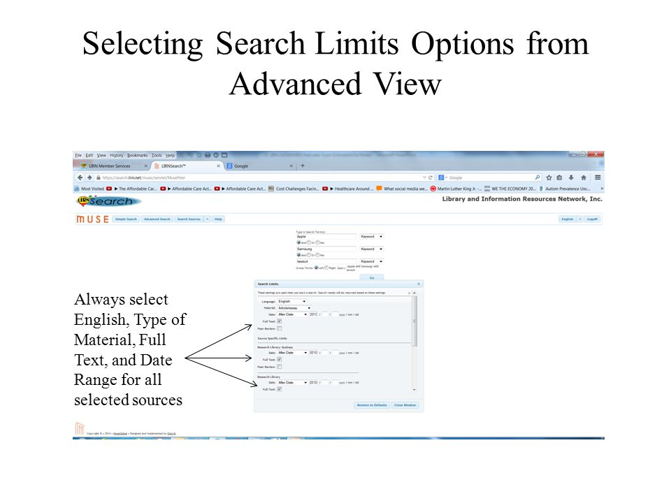 Selecting Search Limits Options from Advanced View Always select English, Type of Material, Full Text, and Date Range for all selected sources