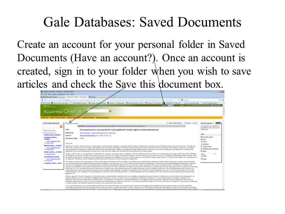 Gale Databases: Saved Documents Create an account for your personal folder in Saved Documents (Have an account?). Once an account is created, sign in