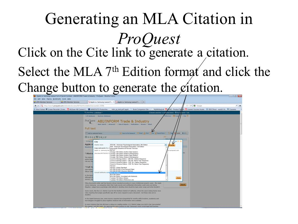 Generating an MLA Citation in ProQuest Click on the Cite link to generate a citation. Select the MLA 7 th Edition format and click the Change button t