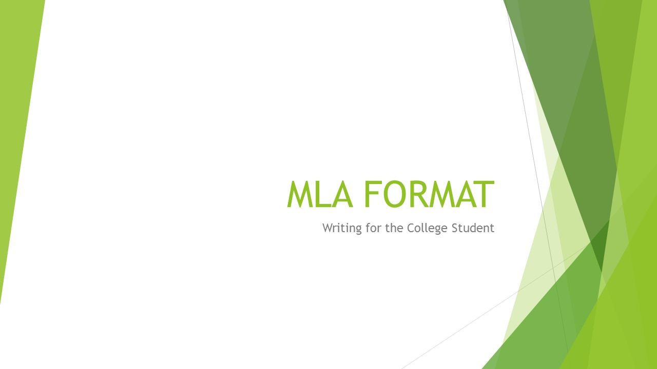 MLA FORMAT Writing for the College Student